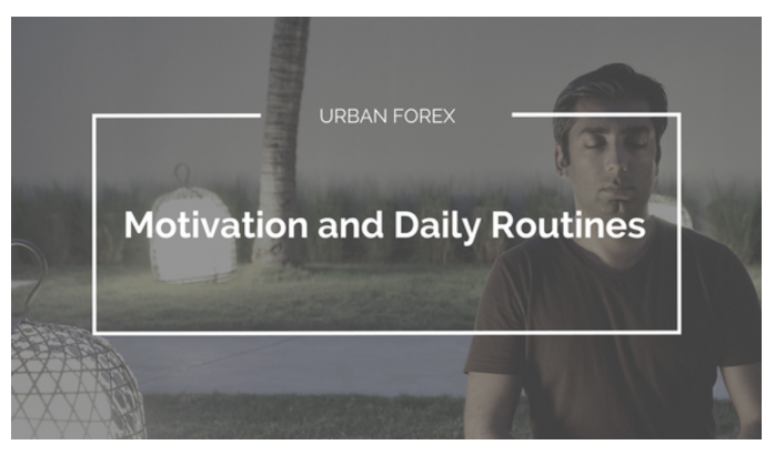 Urban Forex - Motivation and Daily Routines Download