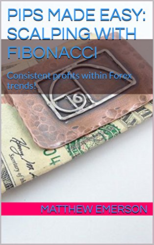 Matthew Emerson - Pips Made Easy - Scalping With Fibonacci - Consistent profits within Forex trends! Download