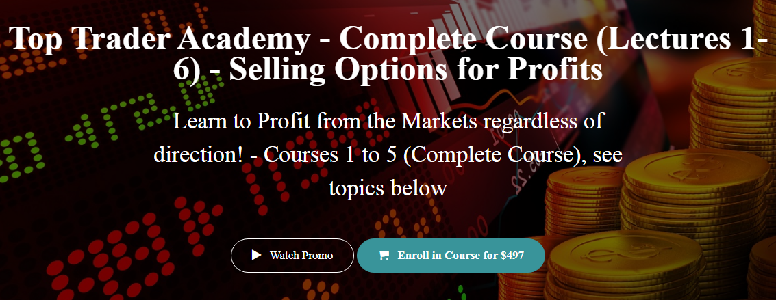 Top Trader Academy – Complete Course (Lectures 1-6) – Selling Options for Profits Download
