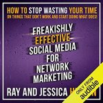 Audiobook - Freakishly Effective Social Media for Network Marketing Download