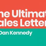 Dan Kennedy - Ultimate Sales Letter 2.0 Download