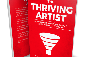 The Thriving Artist - Make Money and Impact The world With Your Art Download