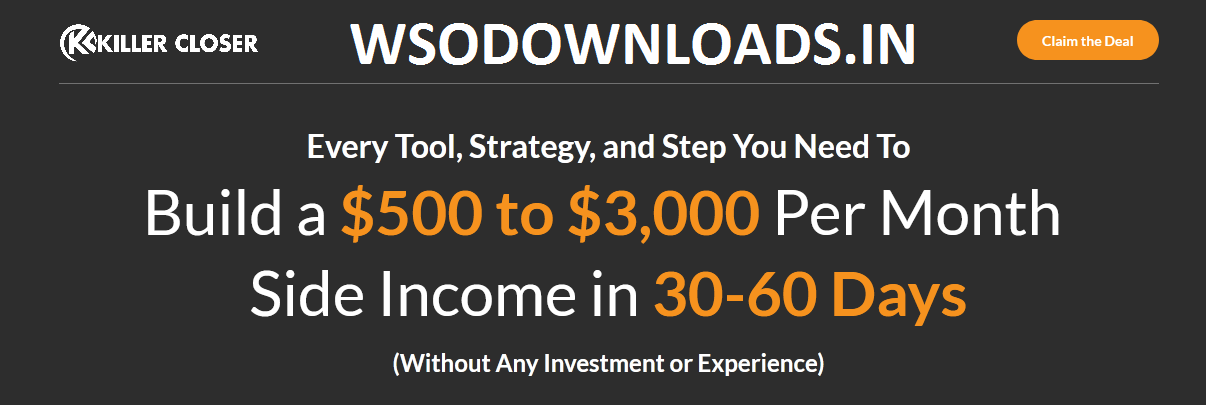 Killer Closer Academy - Build $3,000 Per Month Income In 30-60 Days Download