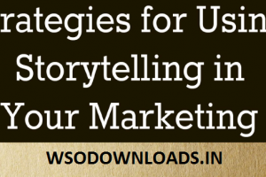 Strategies for Using Storytelling in Your Marketing Download