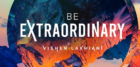 Mindvalley – Vishen Lakhiani – Be Extraordinary Download