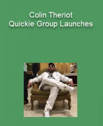 Colin Theriot - Quickie Group Launches Download