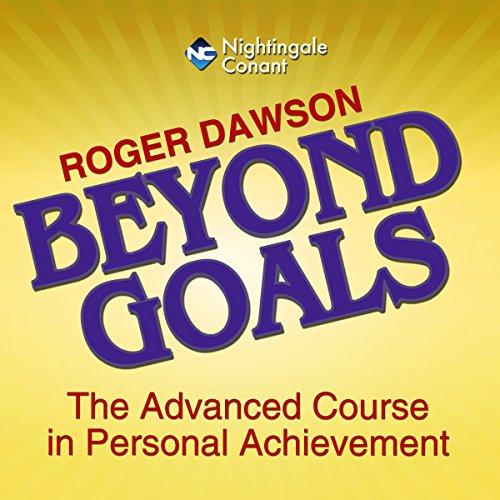 Roger Dawson – Beyond Goals Free Download