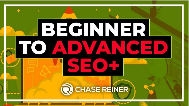 Chase Reiner – Beginner to Advanced SEO Course Download