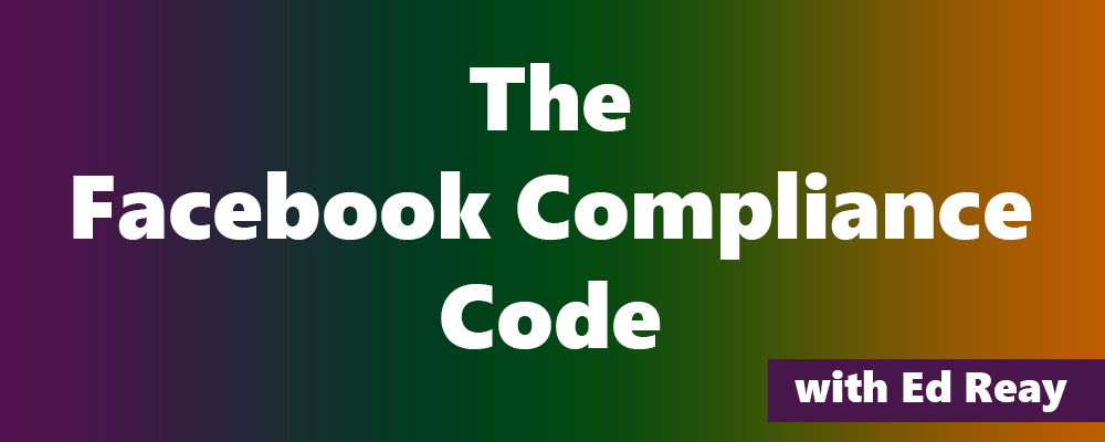 Ed Reay – The Facebook Compliance Code Download