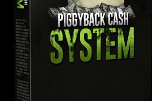 Piggyback Cash System + OTO's Free Download