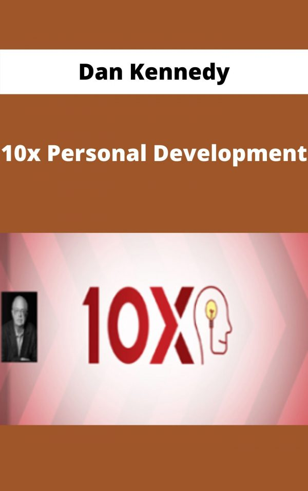 Dan Kennedy - 10x Personal Development Free Download