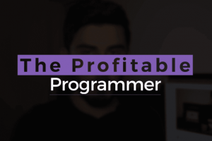 Rafeh Qazi - The Profitable Programmer Course 2.0 Download