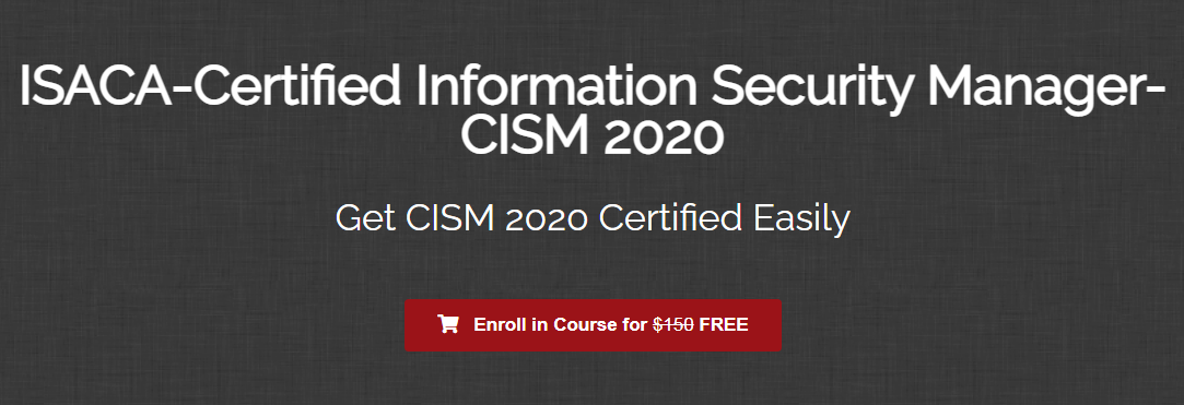 ISACA-Certified Information Security Manager-CISM 2020 Free Download