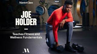 MasterClass - Joe Holder Teaches Fitness and Wellness Fundamentals Download