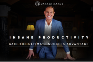 Darren Hardy - Insane Productivity Download