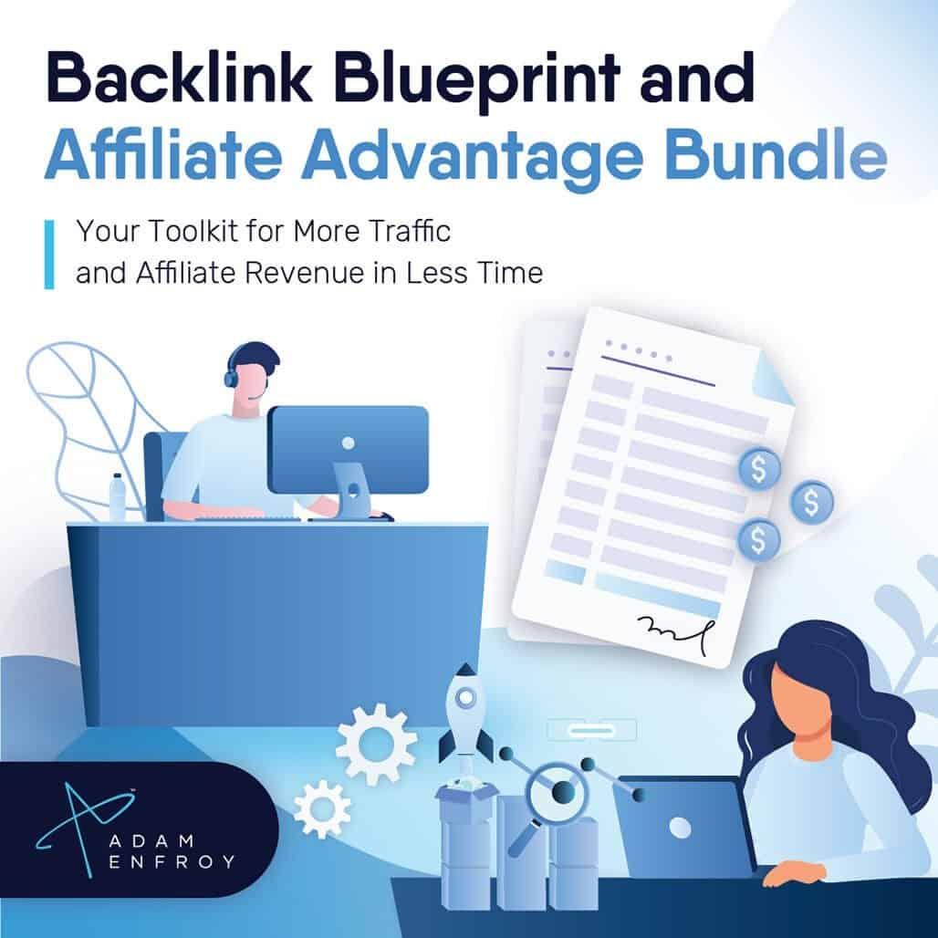 Adam Enfroy – Backlink Blueprint & Affiliate Advantage Bundle Free Downoad