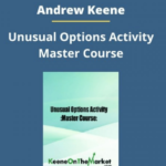 Andrew Keene – Unusual Options Activity Master Course