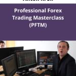 Anton Kreil - Trading Masterclass POTM + PFTM + PTMI Free Download