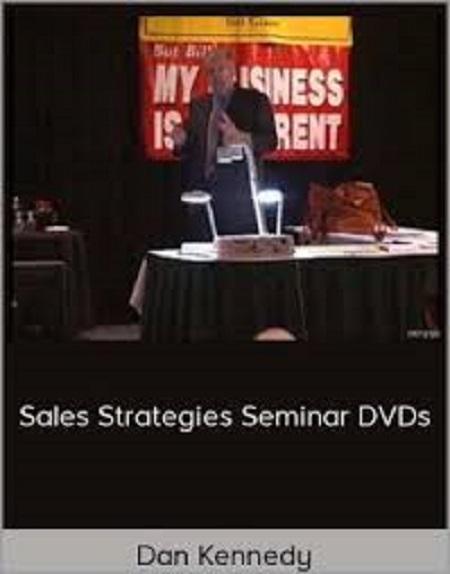 Dan Kennedy – Sales Strategies Seminar Free Download