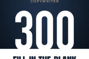 300 Fill-In-The-Blank Headline Templates - High Income Copywriter Free Download