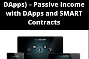Jason BTO - DApp Mastermind (Crypto DApps) - Passive Income with DApps and SMART Contracts Free Download