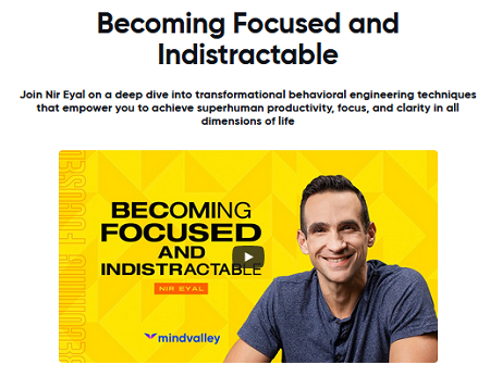 MindValley - Nir Eyal - Becoming Focused & Indistractable Free Download