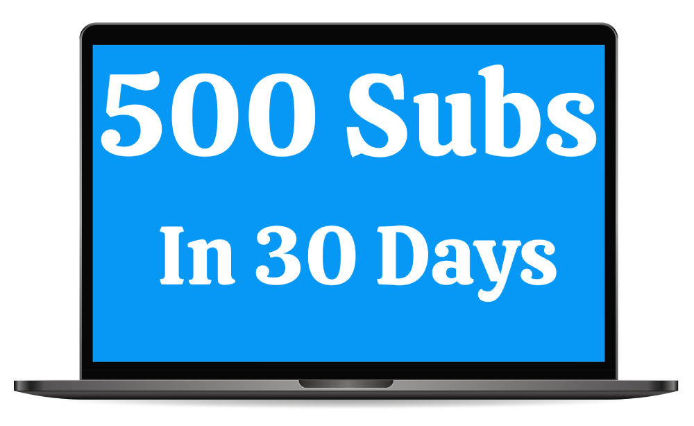 500 Subscribers In 30 Days Free Download