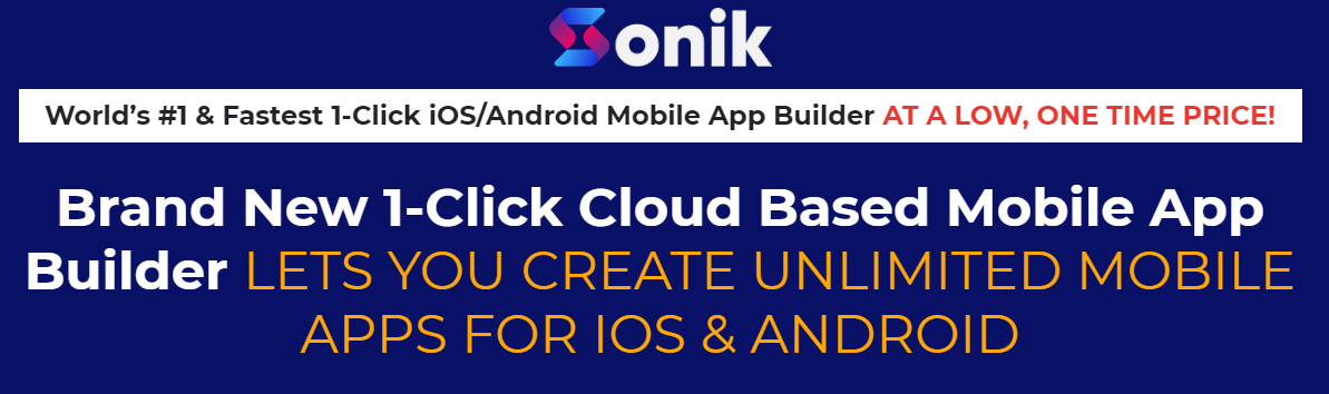 Akshat Gupta - Sonik - Brand New 1-Click Cloud Based Mobile App Builder Free Download