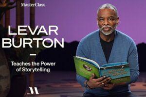MasterClass - LeVar Burton Teaches the Power of Storytelling Free Download
