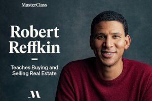 MasterClass - Robert Reffkin Teaches Buying and Selling Real Estate Free Download