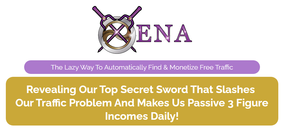 Xena - The Lazy Way To Automatically Find & Monetize Free Traffic Free Download