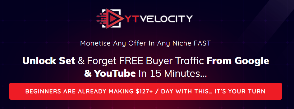 YT Velocity - Unlock Set & Forget FREE Buyer Traffic From Google & YouTube Free Download