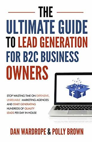 The Ultimate Guide To Lead Generation For B2C Business Owners Free Download