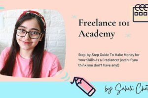 Saheli Chatterjee – Freelance 101 Academy Free Download